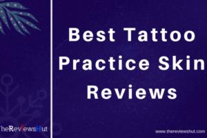 Best Tattoo Practice Skin