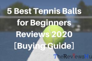 best tennis balls for beginners