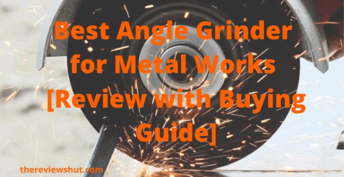 best angle grinder for metal work