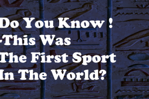 Do You Know This Was The First Sport In The World?